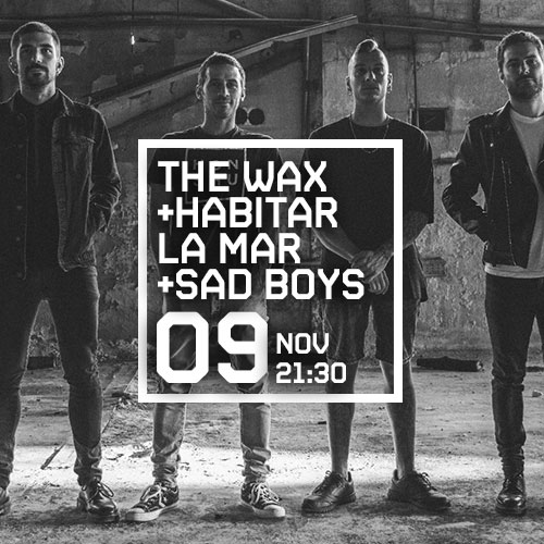 THE WAX + HABITAR LA MAR + SAD BOYS