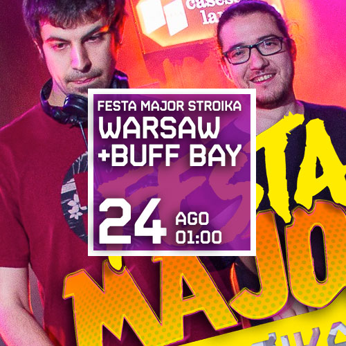 FESTA MAJOR AMB WARSAW + BUFF BAY
