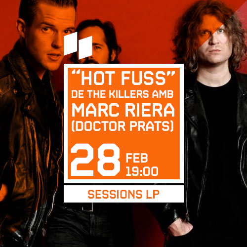 "SESSIONS LP #5 ""HOT FUSS"" DE THE KILLERS A CÀRREC DE MARC RIERA (DOCTOR PRATS)"